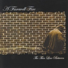 The Thin Line Between by A Farewell Fire