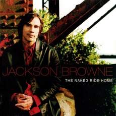 The Naked Ride Home mp3 Album by Jackson Browne