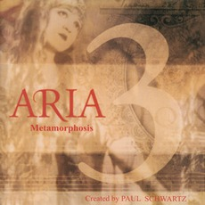 Aria 3: Metamorphosis mp3 Album by Paul Schwartz