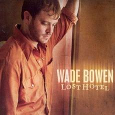 Lost Hotel by Wade Bowen