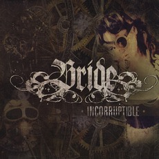 Incorruptible by Bride