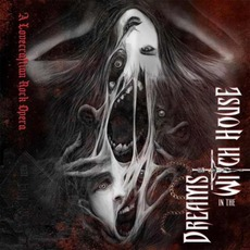 Dreams In The Witch House: A Lovecraftian Rock Opera mp3 Album by Dreams In The Witch House