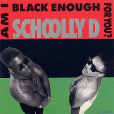Am I Black Enough For You? mp3 Album by Schoolly D