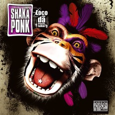 Loco Con Da Frenchy Talkin' mp3 Album by Shaka Ponk