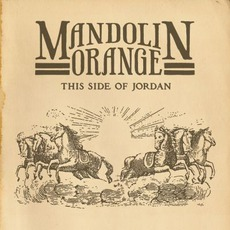 This Side Of Jordan mp3 Album by Mandolin Orange