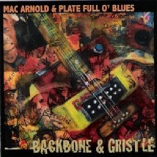 Backbone & Gristle by Mac Arnold & Plate Full O' Blues