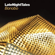 LateNightTales: Bonobo mp3 Compilation by Various Artists