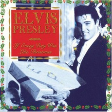If Every Day Was Like Christmas mp3 Artist Compilation by Elvis Presley