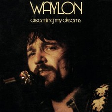 Dreaming My Dreams (Remastered) mp3 Album by Waylon Jennings