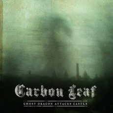Ghost Dragon Attacks Castle mp3 Album by Carbon Leaf