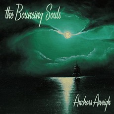Anchors Aweigh by The Bouncing Souls