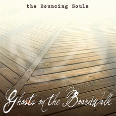 Ghosts On The Boardwalk by The Bouncing Souls