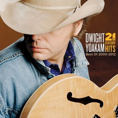 21st Century Hits: Best Of 2000-2012 mp3 Artist Compilation by Dwight Yoakam