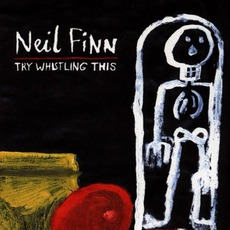 Try Whistling This mp3 Album by Neil Finn
