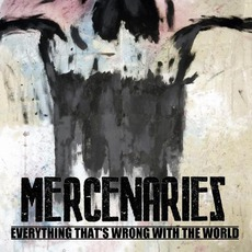 Everything That's Wrong With The World mp3 Album by Mercenaries
