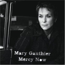 Mercy Now mp3 Album by Mary Gauthier