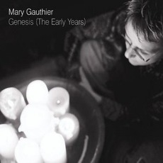 Genesis (The Early Years) mp3 Album by Mary Gauthier