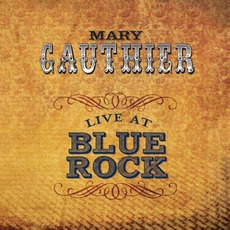 Live At Blue Rock mp3 Album by Mary Gauthier