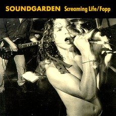 Screaming Life / Fopp (Remastered) mp3 Album by Soundgarden