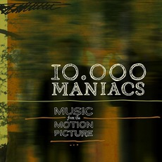 Music From The Motion Picture mp3 Album by 10,000 Maniacs