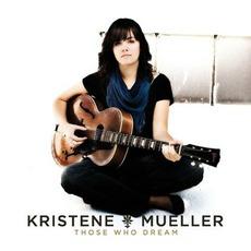 Those Who Dream mp3 Album by Kristene Mueller-Dimarco