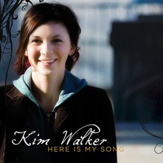 Here Is My Song mp3 Album by Kim Walker-Smith