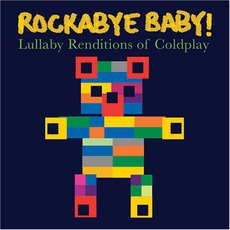 Lullaby Renditions Of Coldplay mp3 Album by Rockabye Baby!