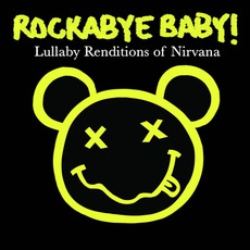 Lullaby Renditions Of Nirvana mp3 Album by Rockabye Baby!