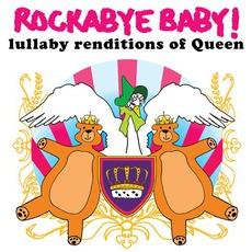 Lullaby Renditions Of Queen mp3 Album by Rockabye Baby!
