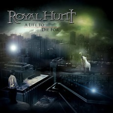 A Life To Die For mp3 Album by Royal Hunt