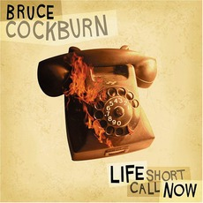 Life Short Call Now mp3 Album by Bruce Cockburn