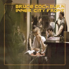 Inner City Front (Remastered) by Bruce Cockburn