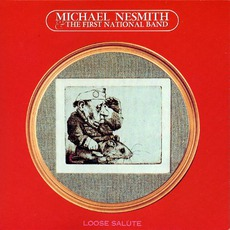 Loose Salute mp3 Album by Michael Nesmith & The First National Band