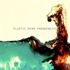 Plastic Mind Frequencies