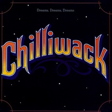 Dreams Dreams Dreams mp3 Album by Chilliwack