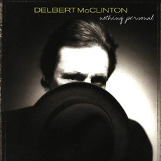 Nothing Personal mp3 Album by Delbert McClinton