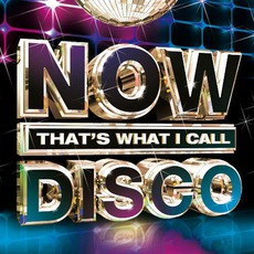 Now That's What I Call Disco by Various Artists