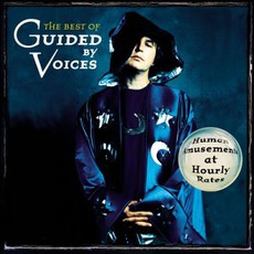 Human Amusements At Hourly Rates: The Best Of Guided By Voices mp3 Artist Compilation by Guided By Voices