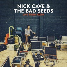 Live From KCRW by Nick Cave & The Bad Seeds