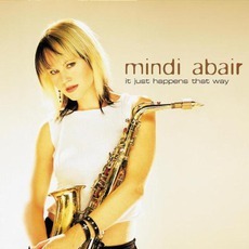 It Just Happens That Way mp3 Album by Mindi Abair