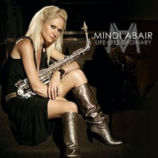 Life Less Ordinary mp3 Album by Mindi Abair