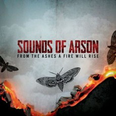 From The Ashes A Fire Will Rise by Sounds Of Arson