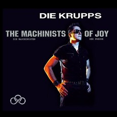 The Machinists Of Joy (Limited Edition) mp3 Album by Die Krupps