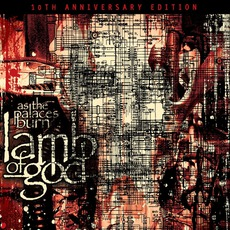 As The Palaces Burn (10th Anniversary Edition) mp3 Album by Lamb Of God