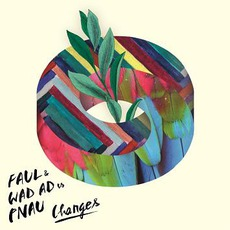 Changes mp3 Single by Faul & Wad Ad Vs. Pnau