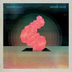 Meyrin Fields mp3 Album by Broken Bells