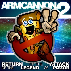 Armcannon 2: Return Of The Attack Of The Legend Of Pizzor