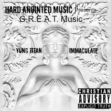 G.R.E.A.T. Music mp3 Album by Yung Titan & Immaculate