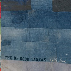 Hello Love mp3 Album by The Be Good Tanyas