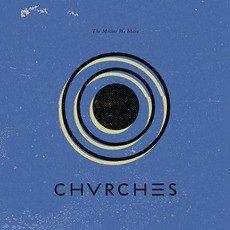 The Mother We Share (Re-Issue) mp3 Album by CHVRCHES